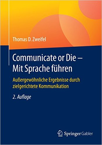 Thomas D. Zweifel Communicate or Die